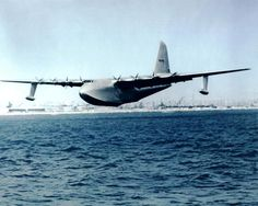 "H-4 Hercules ""Spruce Goose"". Nov. 2, 1947. It flew once, and for less than a minute."
