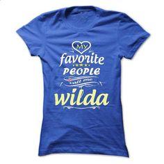 My Favorite People Call Me wilda- T Shirt, Hoodie, Hood - silk screen #mens hoodies #customized sweatshirts