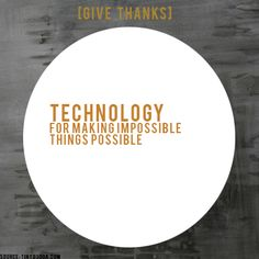 [GIVE THANKS] #ProjectBeautiful #blessings #Technology  www.projectbeautiful.net