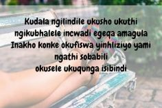 Zulu, Love Quotes, Poetry, Sayings, Simple Love Quotes, Lyrics, Zulu Language, Poetry Books, Word Of Wisdom