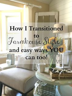 How I Transitioned to Farmhouse Decor