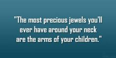 Precious jewels - childs arms around your neck