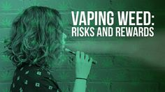 Vaping Weed: A Guide For The Health-Conscious Pothead
