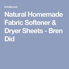 Natural Homemade Fabric Softener & Dryer Sheets - Bren Did
