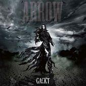 GACKT / Arrow (EP single) Release date: October 7, 2015