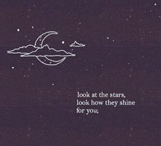 look at the stars, look how they shine for you, and everything you do Coldplay - yellow Coldplay Tattoo, Coldplay Lyrics, Coldplay Quotes, Words Quotes, Love Quotes, Inspirational Quotes, Sayings, Sucess Quotes, Music Quotes