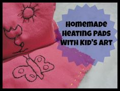 Use kids art to make handmade heating pads - simple and makes a great gift.