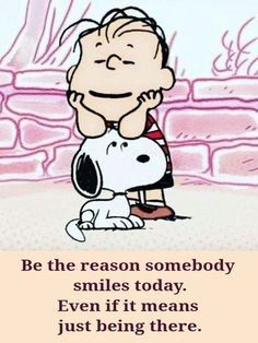 Be the reason someone smiles. Charlie Brown Quotes, Charlie Brown And Snoopy, Peanuts Quotes, Snoopy Quotes, Cartoon Quotes, Cartoon Posters, Peanuts Cartoon, Peanuts Snoopy, Joe Cool