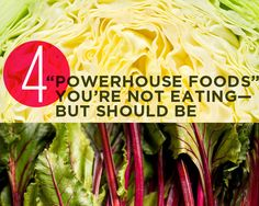 4 Powerhouse Foods You're Not Eating—But Should Be