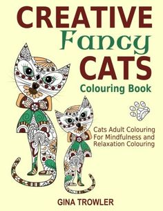 From 2.82 Creative Fancy Cats Colouring Book: Cats Adult Colouring Book For Mindfulness And Relaxation: Volume 1 (adult Colouring Books Creative Cats Adult Colouring Books Animals)
