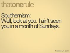 Southernism.  (I used to know some people in a band called Month of Sundays.  They were from Atlanta.  :P  )