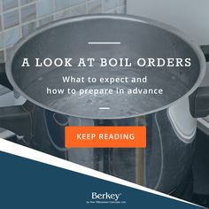 Learn what you should do during a boil alert or order, and how to prepare ahead of time.