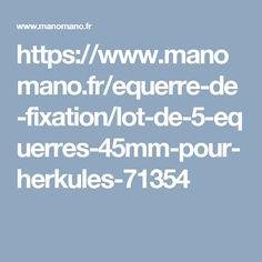 https://www.manomano.fr/equerre-de-fixation/lot-de-5-equerres-45mm-pour-herkules-71354