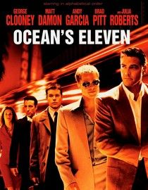 Ocean's 11 - We Love these movies....:)