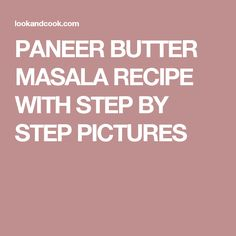 PANEER BUTTER MASALA RECIPE WITH STEP BY STEP PICTURES