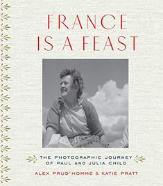 New from Thames and Hudson and editors Alex Prud'Homme and Katie Pratt, France Is a Feast: The Photographic Journey of Paul and Julia Child. New Books, Good Books, Intimate Photos, Types Of Books, Moving To Paris, Child Life, So Little Time, Memoirs, Nonfiction