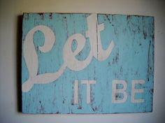 Let It Be vintage inspired sign cottage chic shabby chic urban. $35.00, via Etsy.