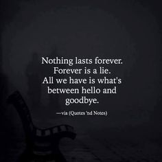 So true..forever..happily everafters..all lies..