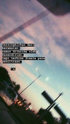 Quotes Rindu, Quotes Lucu, Cinta Quotes, Quotes Galau, Story Quotes, Tumblr Quotes, People Quotes, Mood Quotes, Wisdom Quotes