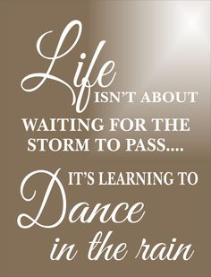 LIFE isn't about waiting for the storm to pass it's about Dancing in the Rain- Sign **STENCIL**- 8 Sizes Available- Create your own Signs