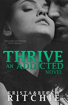 Thrive (Addicted Series) by Krista Ritchie, http://www.amazon.com/dp/B00LWSNUQ0/ref=cm_sw_r_pi_dp_PLvuub140C3ZH