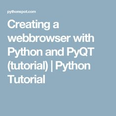 Creating a webbrowser with Python and PyQT (tutorial) | Python Tutorial