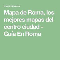 Mapa de Roma, los mejores mapas del centro ciudad - Guía En Roma