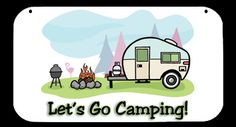 This camping sign features acolorful RV camping scene with the wordsLET'S GO CAMPING.