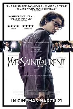 YVES SAINT LAURENT (2014) Really enjoyed this film which charts Yves from a 21 year old and his rise in fashion history