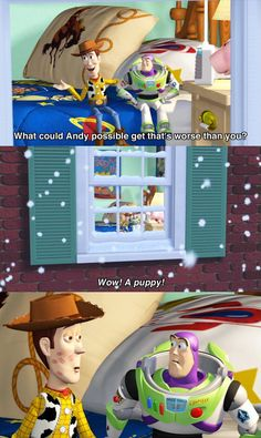 """And when Woody and Buzz are anxious about Andy's Christmas present. 