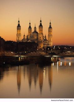 Basilica del Pilar & The Ebro River~ Zaragoza, Spain