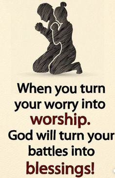 Quotes Discover faith quotes When you turn your worry into worship God will turn your battles into blessings! Motivacional Quotes, Prayer Quotes, Bible Verses Quotes, Faith Quotes, Wisdom Quotes, True Quotes, Cherish Quotes, Blessed Quotes, God Prayer