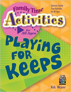 Playing for Keeps (Family Time Activities Books) by Kirk…
