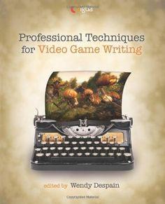 Professional Techniques for Video Game Writing by Wendy Despain, http://www.amazon.com/dp/B002YNSBHA/ref=cm_sw_r_pi_dp_vjVZqb13FRGTQ