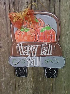 happy fall y'all wallpaper Look at this adorable and festive FALL truck door hanger! Will look wonderful on your front door or anywhere. I will be glad to customize this TRU Cross Door Hangers, Fall Door Hangers, Pumpkin Decorating, Porch Decorating, Truck Crafts, Porch Wood, Painting Burlap, Pumpkin Door Hanger, Thanksgiving Greetings