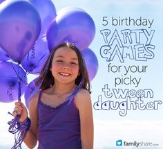 As our daughters grow, so do their tastes. Celebrate your tween's birthday with these entertaining, age-appropriate activities.