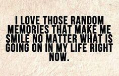 Random memories that make me smile