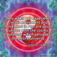 Only when you experience rest in movement and movement in rest are you in unison with the cosmic harmony which pervades the entire universe.  #zen #zenquotes #spirituality #yingyang #buddhism #zenbuddhism #peaceful #mindfulness