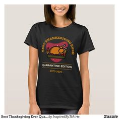 Best Thanksgiving Ever Quarantine Edition T-Shirt Great T Shirts, Kids Shirts, T Shirts For Women, Cartoon T Shirts, Costumes For Teens, Shirt Style, Colorful Shirts, Shirt Designs, Cosplay