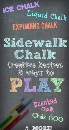 Recipes and Creative ways to PLAY with Sidewalk Chalk