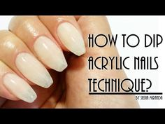 How To Dip Acrylic Nails Technique