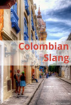 Common Colombian Phrases to use on your Colombia Trip. Colombian Slang. Travel