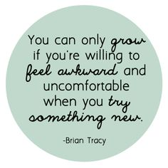 Catshy Crafts // Inspiring Quote // Feel Awkward // Try Something New // Brian Tracy // **These Brian Tracy programs will change your life. Great Quotes, Quotes To Live By, Me Quotes, Motivational Quotes, Inspirational Quotes, New Job Quotes, Famous Quotes, Positive Quotes, The Words