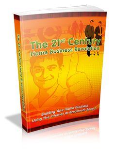 21st Century Home Business Revolution - Viral eBook