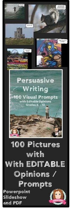 100 Visual Writing Prompts with Editable Opinions to inspire students in their persuasive / opinion writing. Editable PowerPoint, show slideshow to class for inspiration, customize opinions as a class, add slides to powerpoint with class brainstorm ideas etc.Guaranteed to get the ideas flowing in your classroom.  A one page overview of the persuasive writing structure and language features is also included. #persuasive #writing #opinion #visual #prompt #writingprompt #visualprompt #persuade…