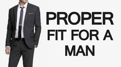 The Importance of Proper Fit in Menswear