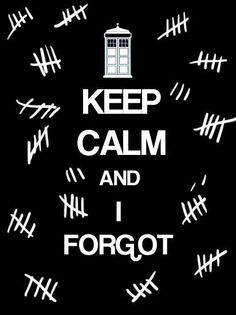 Doctor Who Matt Smith Doctor The Silence Keep Calm The Doctor, Twelfth Doctor, The Silence Doctor Who, Keep Calm, Geeks, The Maxx, Don't Blink, Time Lords, Geek Out