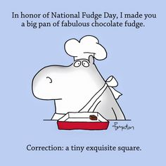 National Fudge Day. Do what you must.