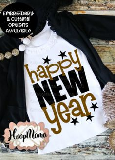 Happy New Year 2 – Embroidery and Cutting Options – HoopMama New Years Eve Shirt, New Years Shirts, New Year's Eve 2020, New Year 2020, New Year Designs, Happy New Year Design, Diy Vinyl Projects, New Year's Eve Crafts, Shirt Shop