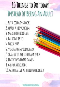 10 Things to Do Today Instead of Being An Adult - storybookapothecary.com
